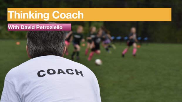 Thinking Coach with David Petroziello