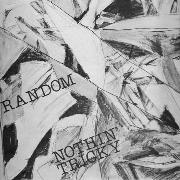 Random. Nothin' Tricky 1977