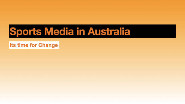 Sports Media in Australia: Its Time for Change