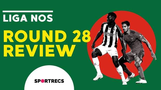 Liga NOS. Round 28. Review