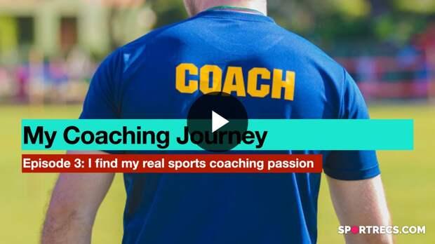 My Coaching Journey: Episode 3